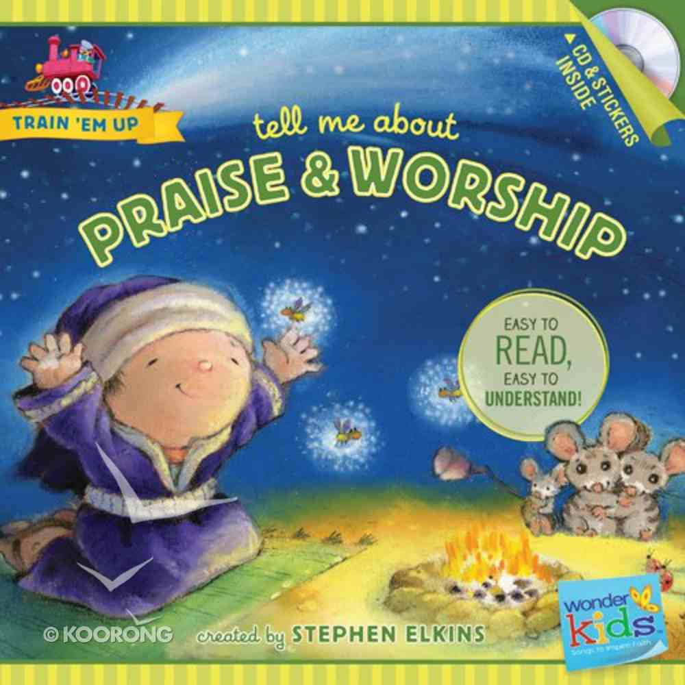Tell Me About Praise and Worship (Includes CD & Stickers) (Wonder Kids: Train 'Em Up Series) Paperback
