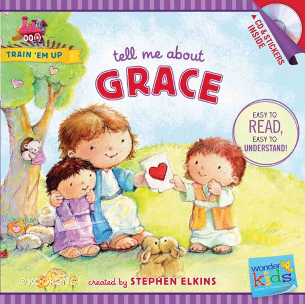 Tell Me About Grace (Includes CD & Stickers) (Wonder Kids: Train 'Em Up Series) Paperback