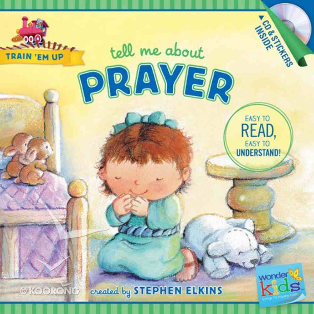 Tell Me About Prayer (Includes CD & Stickers) (Wonder Kids: Train 'Em Up Series) Paperback