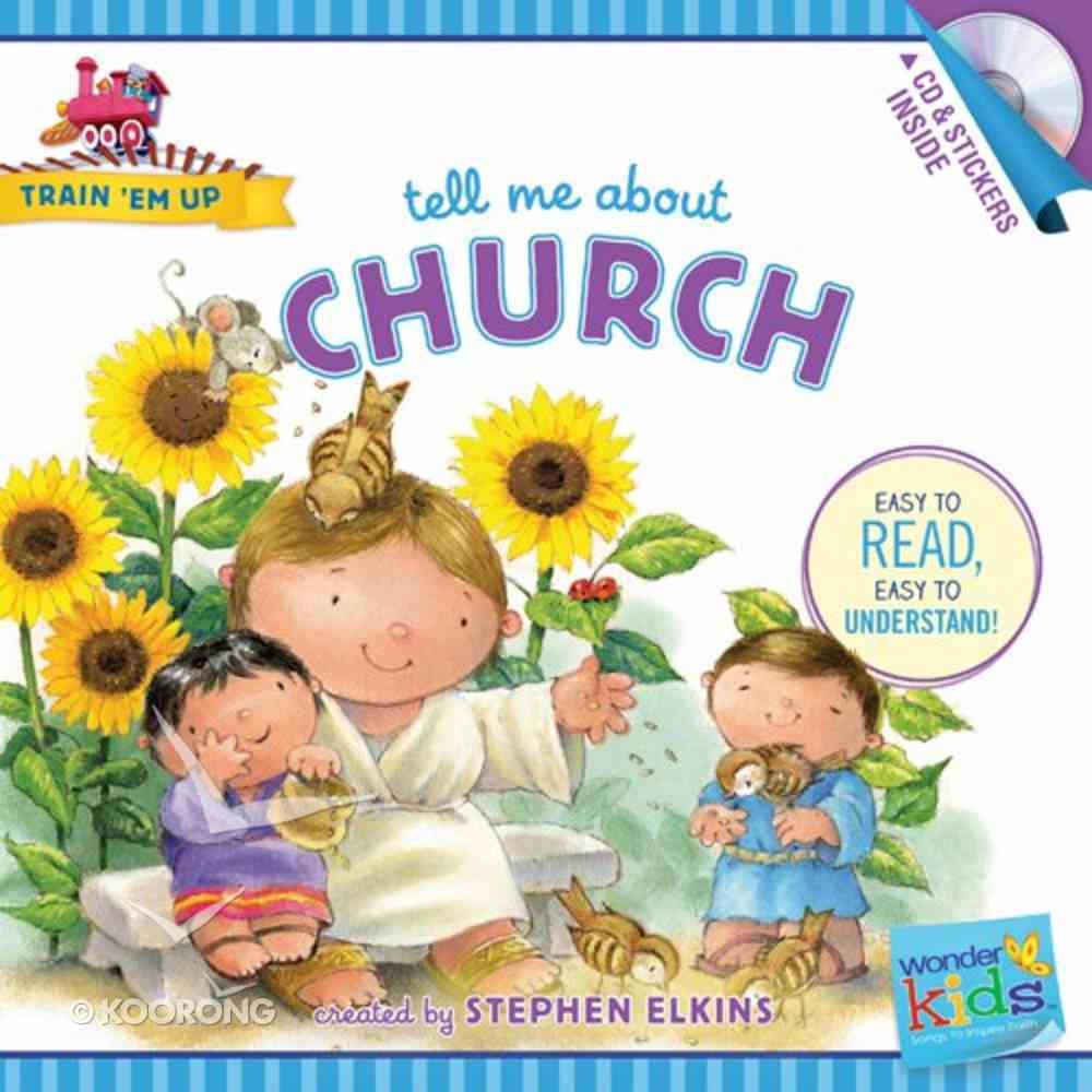 Tell Me About Church (Includes CD & Stickers) (Wonder Kids: Train 'Em Up Series) Paperback