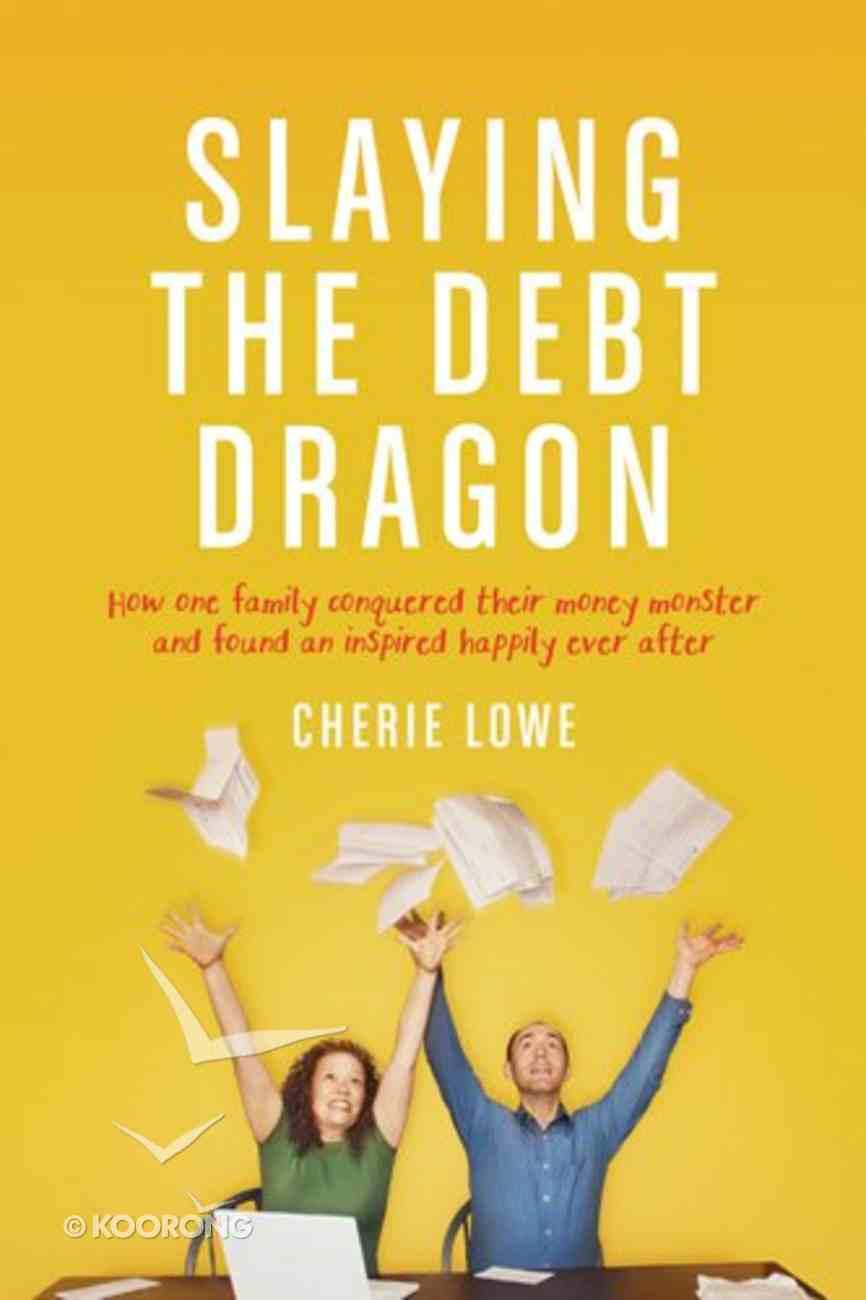 Slaying the Debt Dragon Paperback