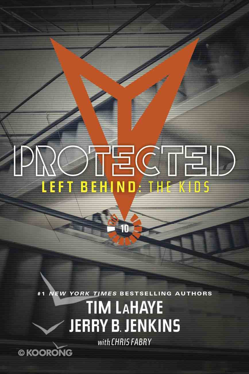 Protected (#10 in Left Behind: The Young Trib Force Series) Paperback