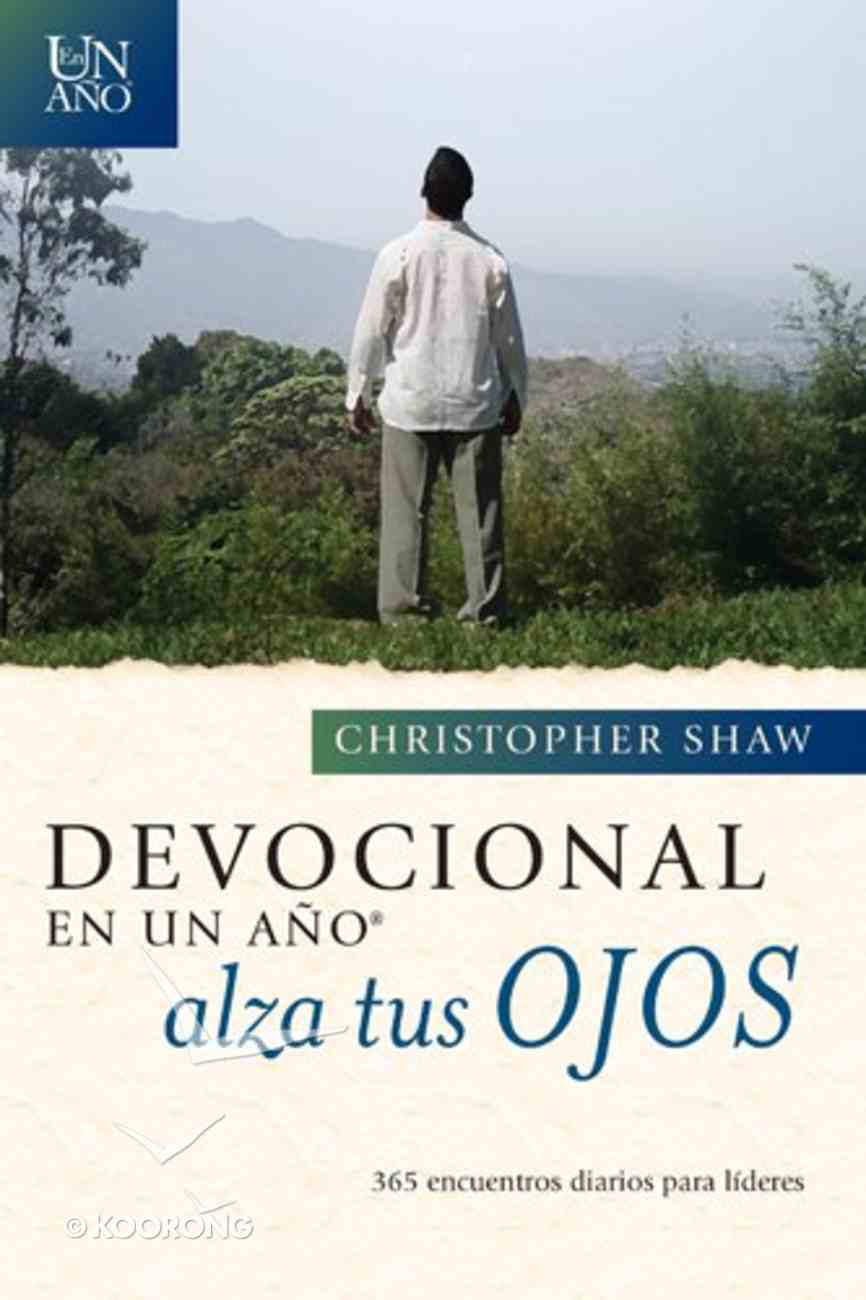 Devocional En Un Ano Alza Tus Ojos (One Year Lift Up Your Eyes Devotional) Paperback