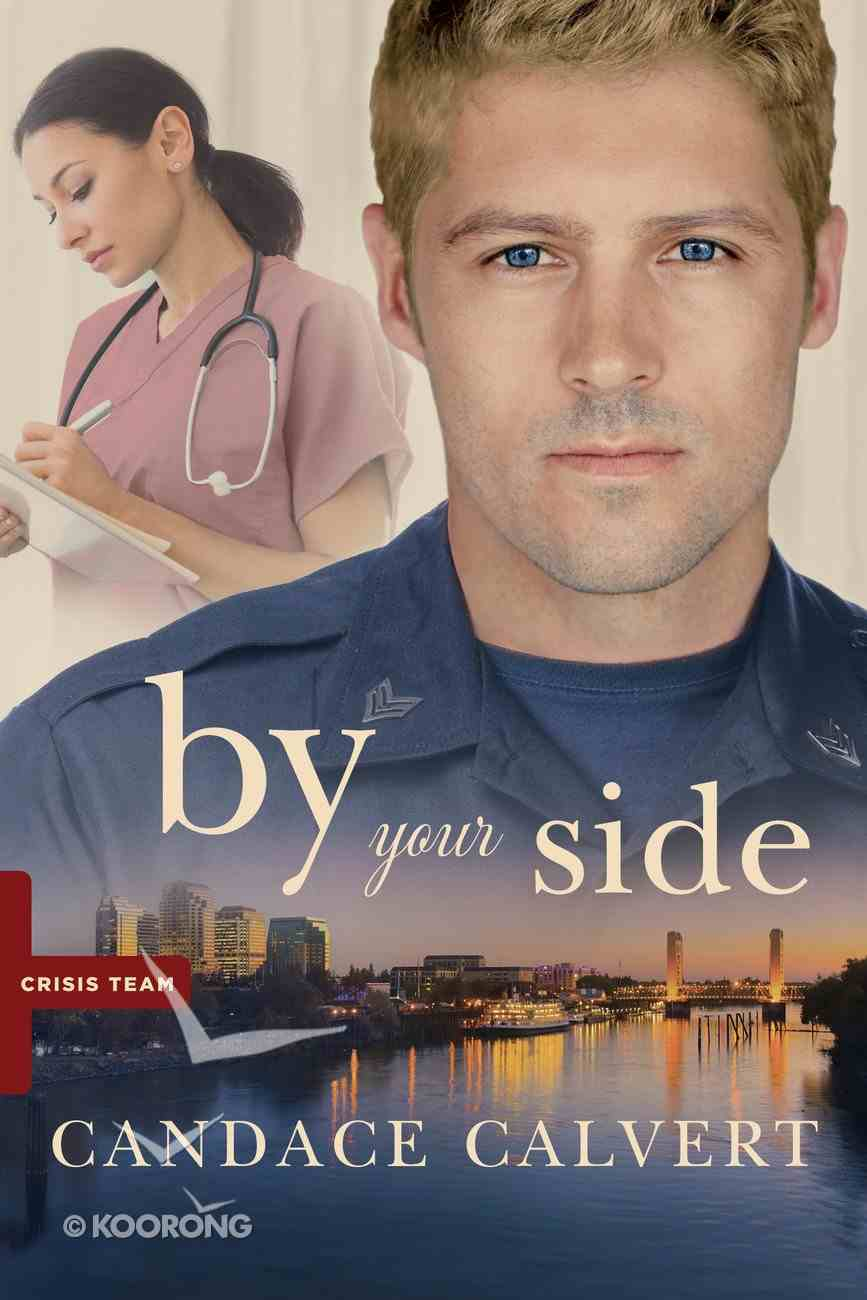 By Your Side (Crisis Team Series) eBook