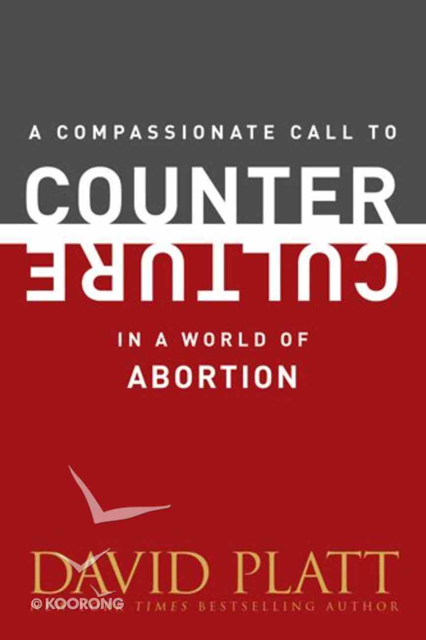 A Compassionate Call to Counter Culture in a World of Abortion Booklet
