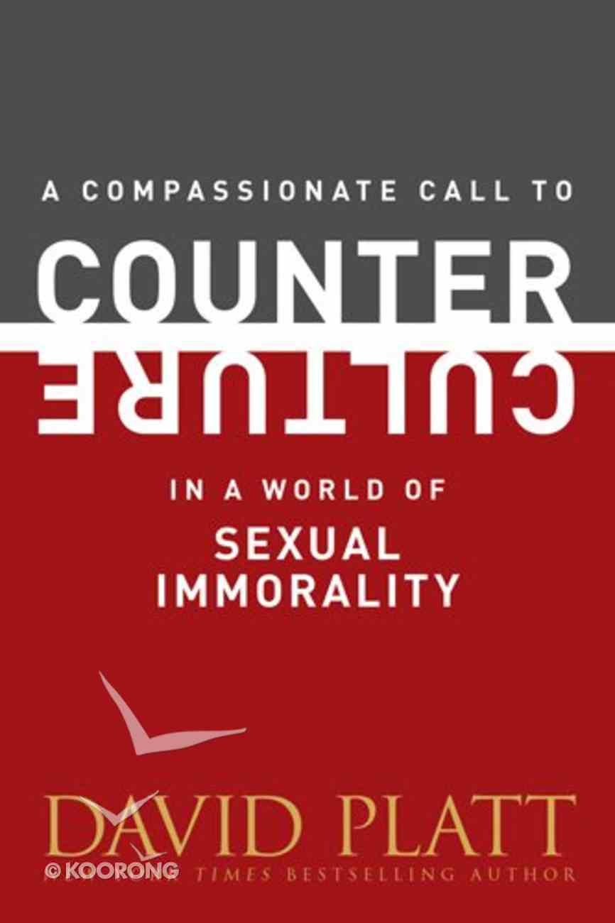 A Compassionate Call to Counter Culture in a World of Sexual Immorality Booklet