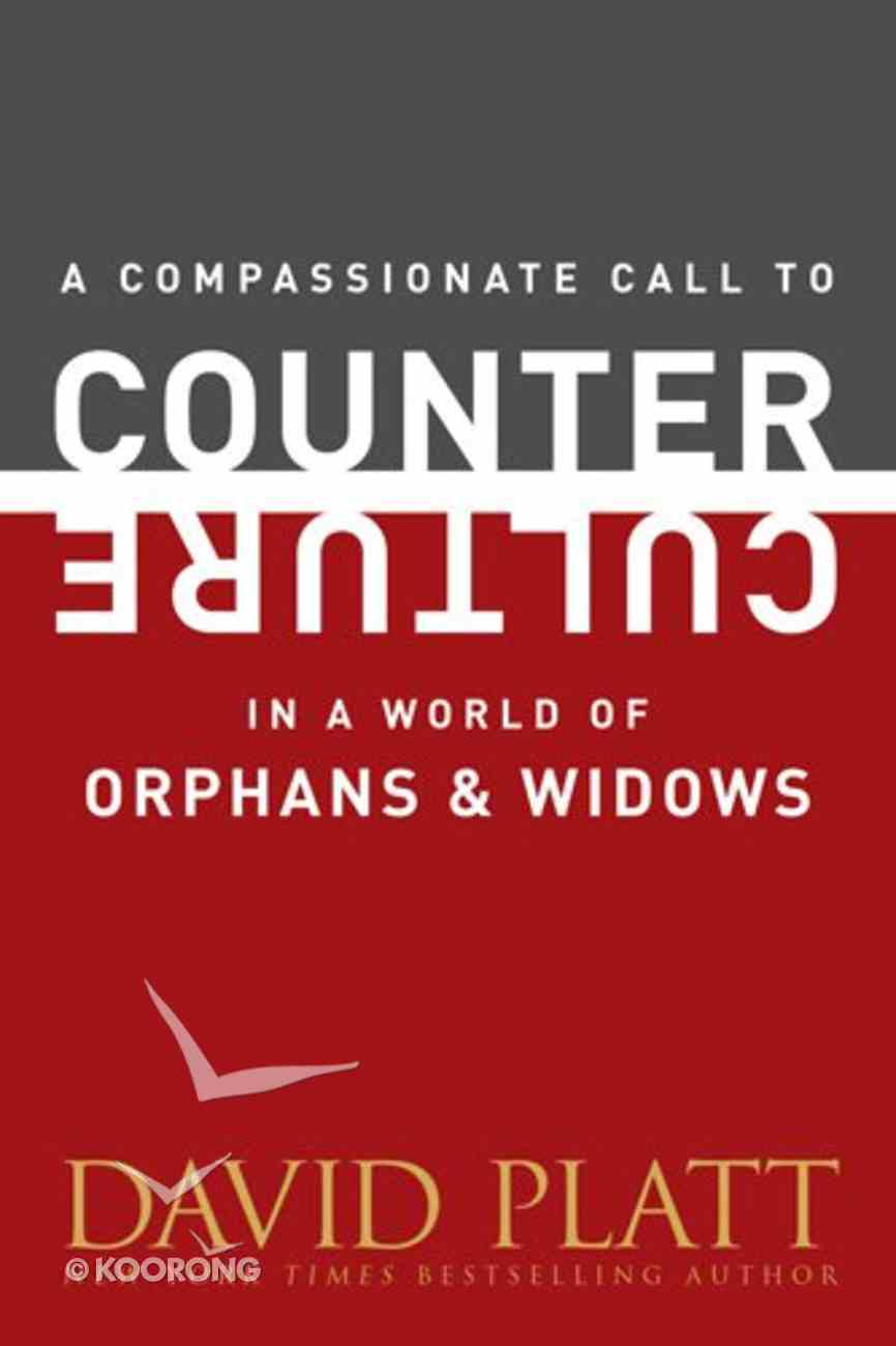 A Compassionate Call to Counter Culture in a World of Orphans and Widows Booklet