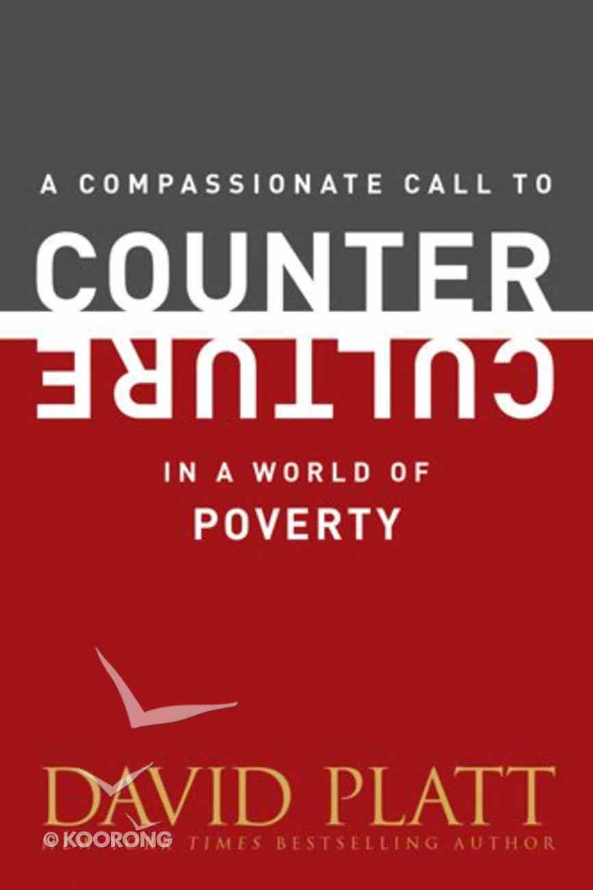 A Compassionate Call to Counter Culture in a World of Poverty Booklet