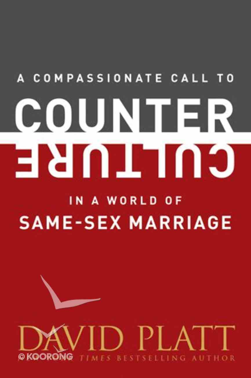 A Compassionate Call to Counter Culture in a World of Same-Sex Marriage Booklet