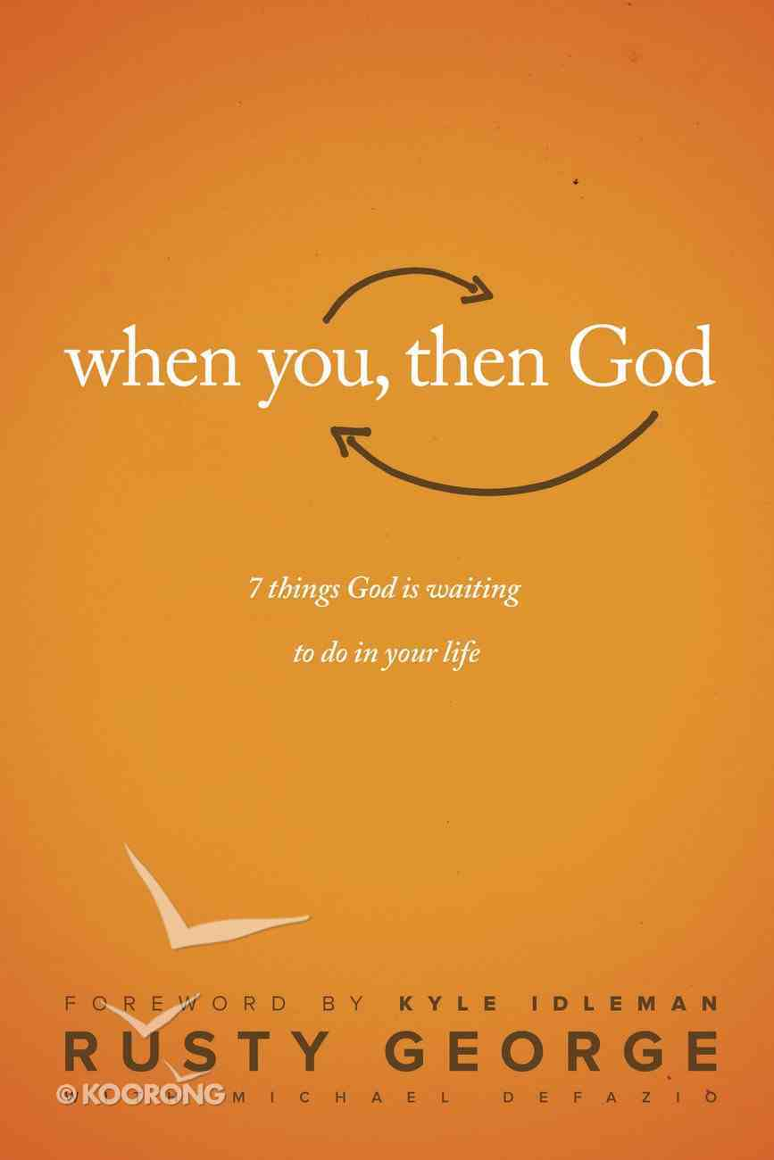 When You, Then God Paperback