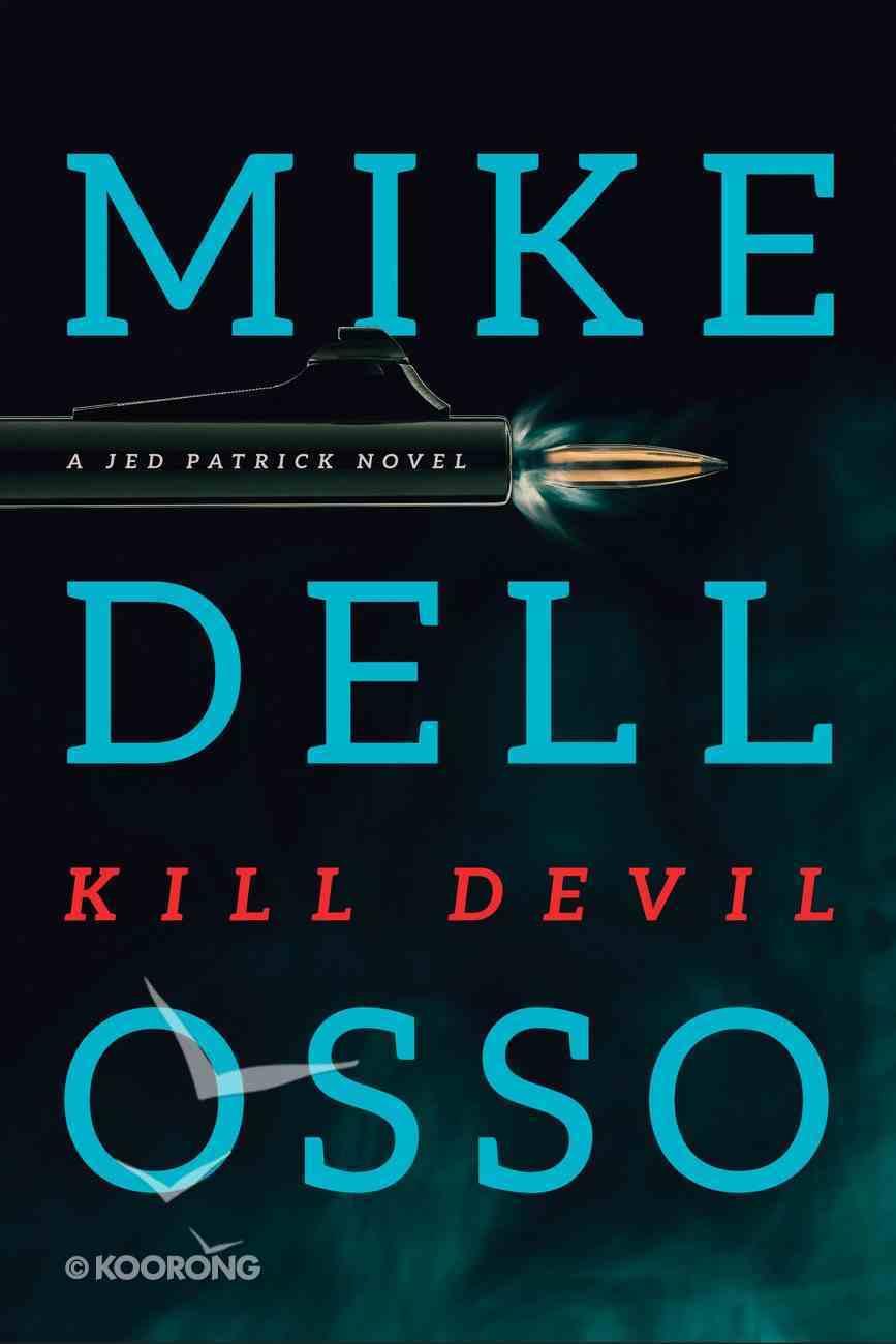 Kill Devil (#02 in Jed Patrick Novel Series) Paperback