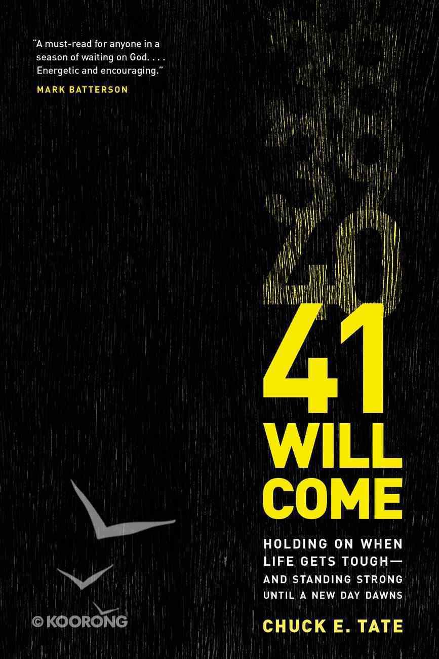 41 Will Come Paperback