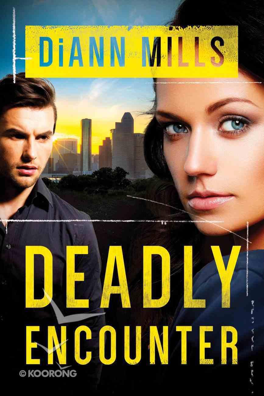 Deadly Encounter (#01 in Fbi Task Force Series) Paperback
