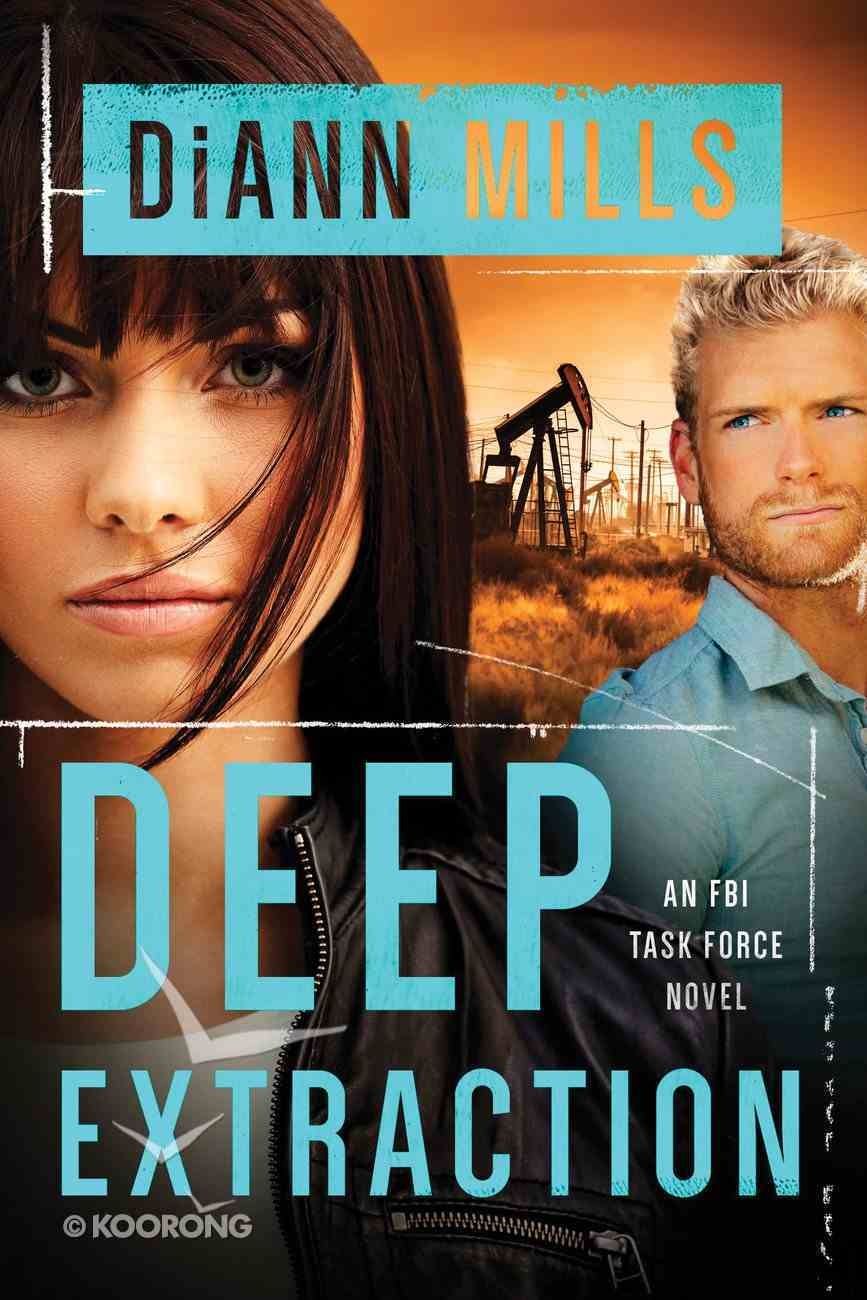 Deep Extraction (#02 in Fbi Task Force Series) Paperback