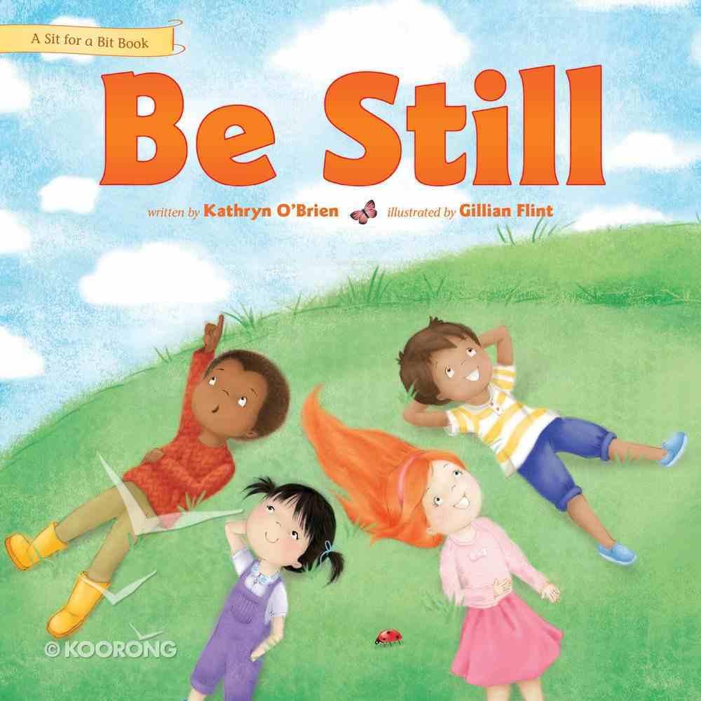 Be Still (Sit For A Bit Series) Hardback