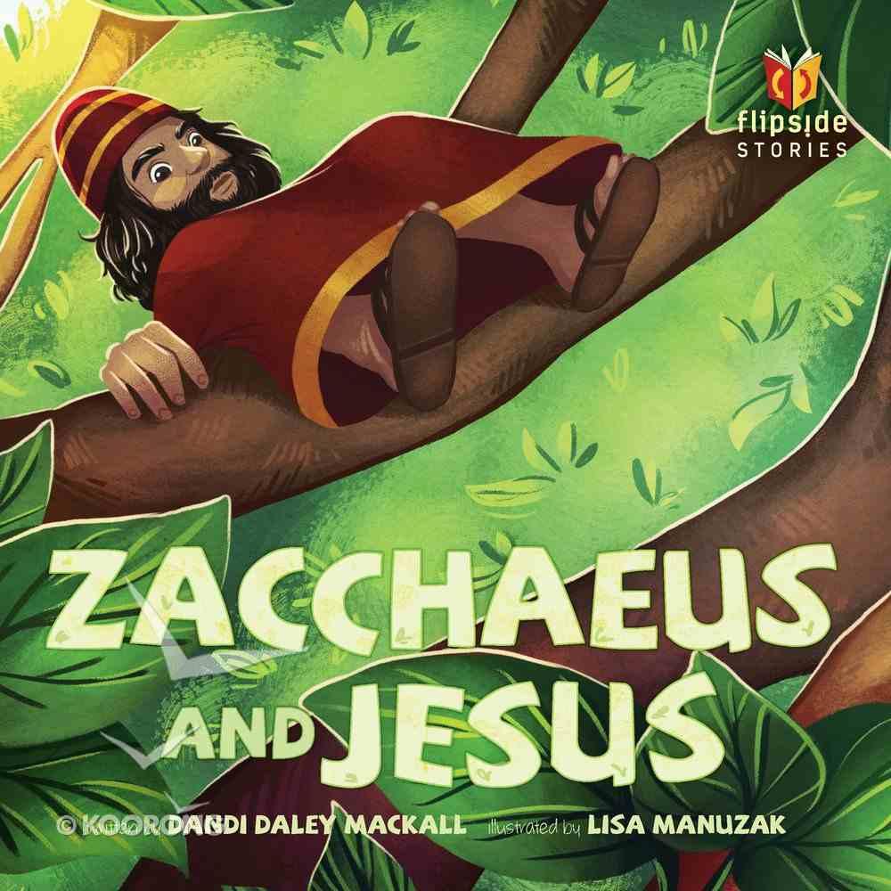 Zacchaeus and Jesus (Flipside Stories Series) Hardback