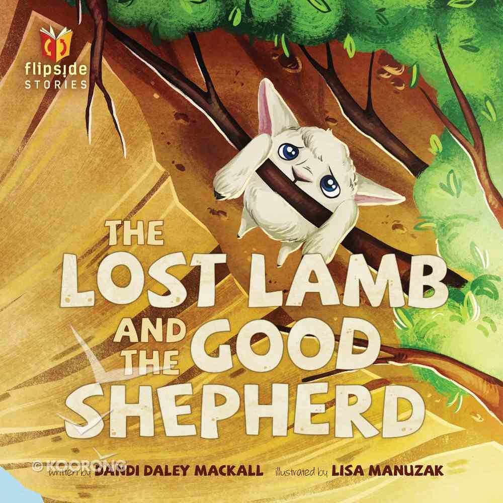 The Lost Lamb and the Good Shepherd (Flipside Stories Series) Hardback