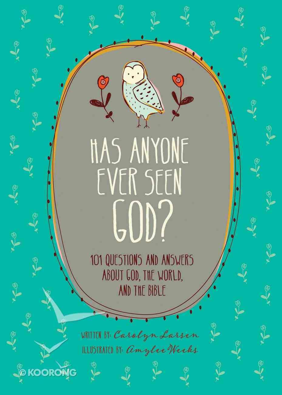 Has Anyone Ever Seen God? Hardback