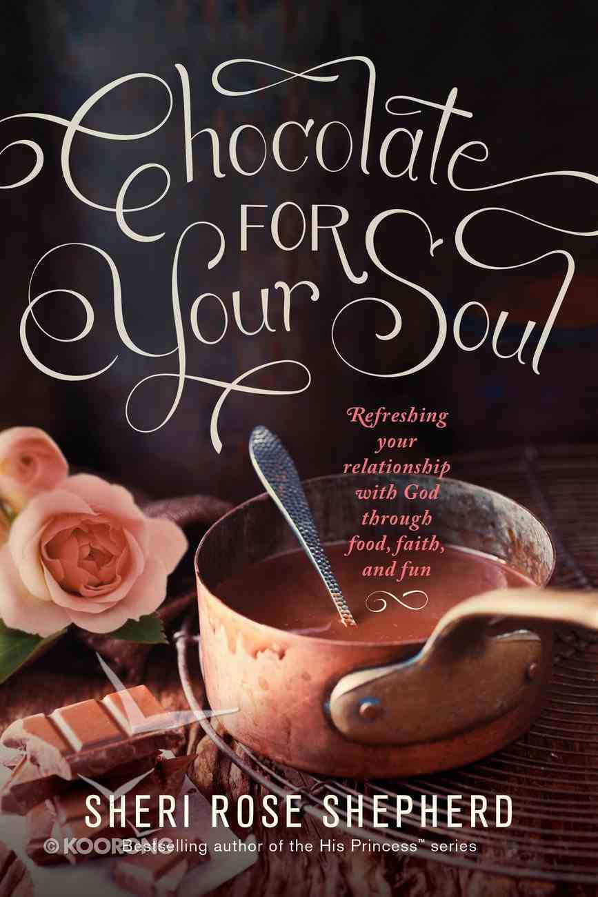 Chocolate For Your Soul Paperback