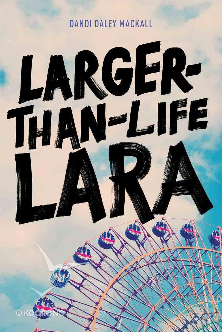 Larger-Than-Life Lara Paperback