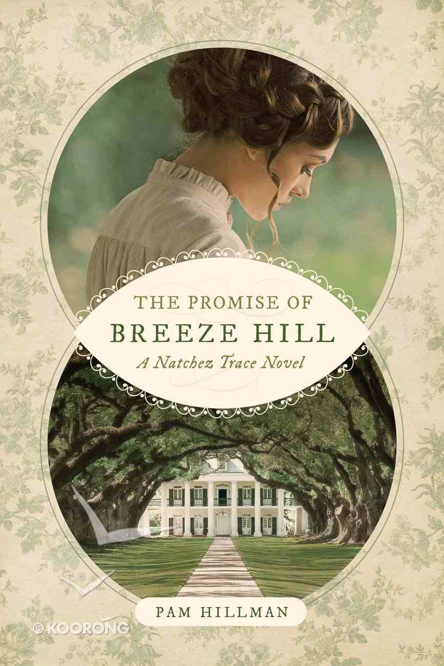 The Promise of Breeze Hill (Natchez Trace Novel Series) Paperback