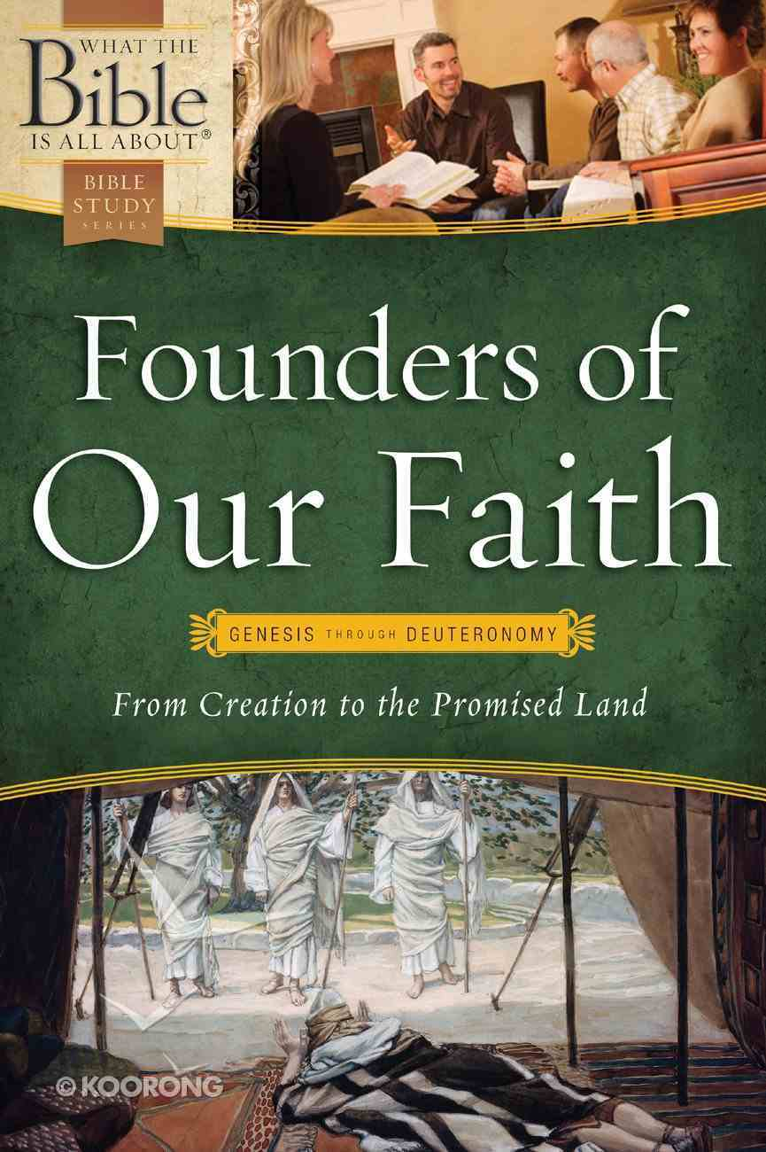 Founders of Our Faith (What The Bible Is All About Bible Study Series) Paperback