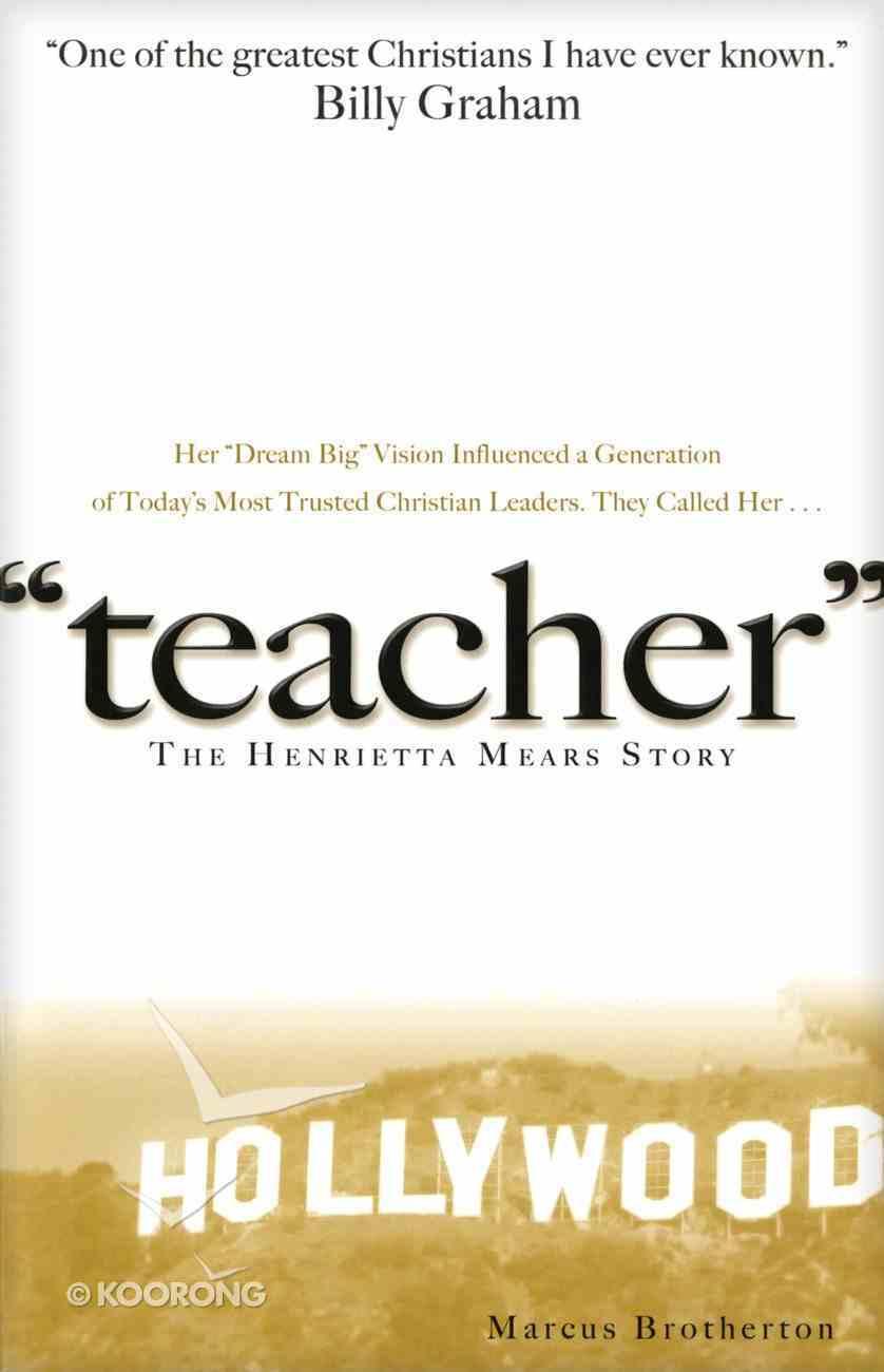 Teacher: The Henrietta Mears Story Paperback