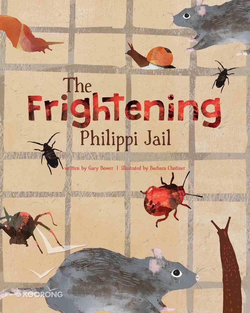 The Frightening Philippi Jail (The Faith That God Built Series) Hardback