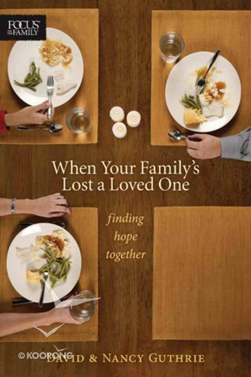 When Your Family's Lost a Loved One Paperback
