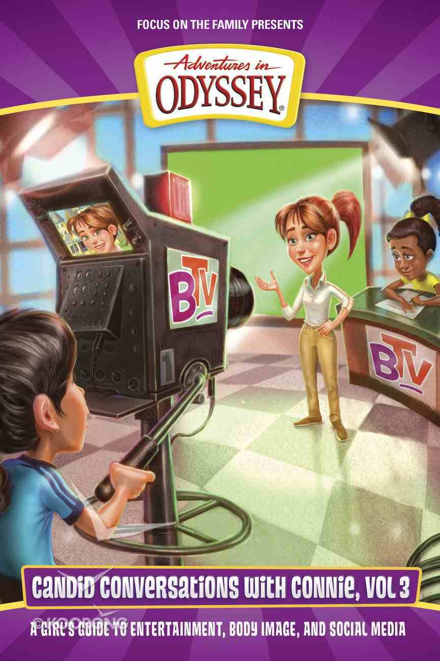 A Girl's Guide to Entertainment, Body Image and Social Media (#03 in Adventures In Odyssey Candid Conversations With Connie Series) Paperback