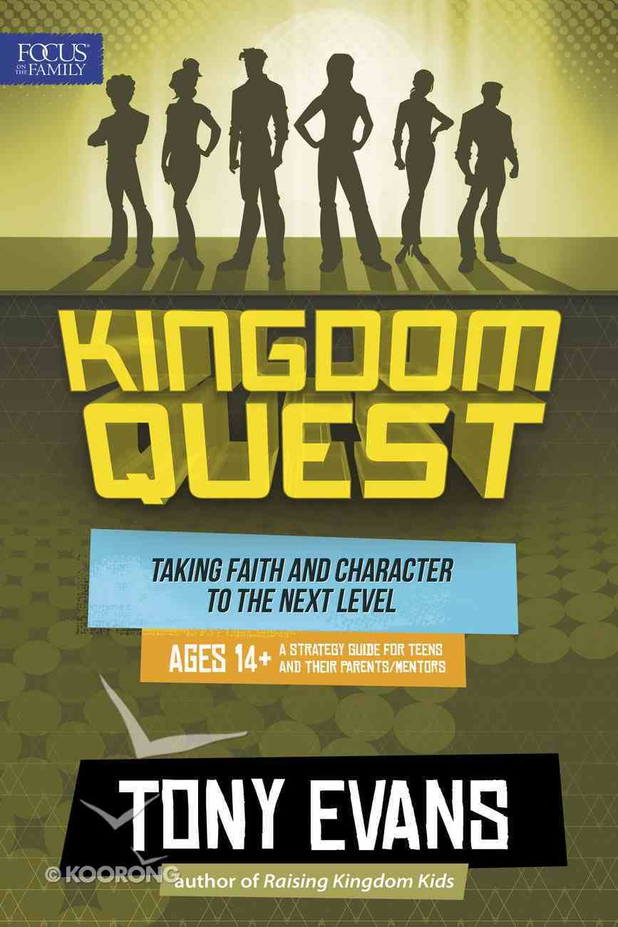 Taking Faith and Character to the Next Level (For Ages 14 & Up) (Kingdom Quest Strategy Guide Series) Paperback