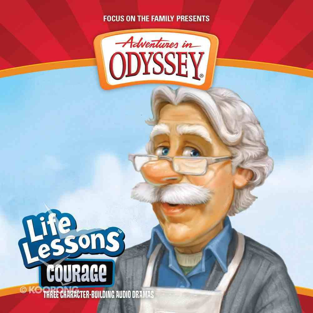 Courage (Repackaged) (#01 in Adventures In Odyssey Audio Life Lessons Series) CD