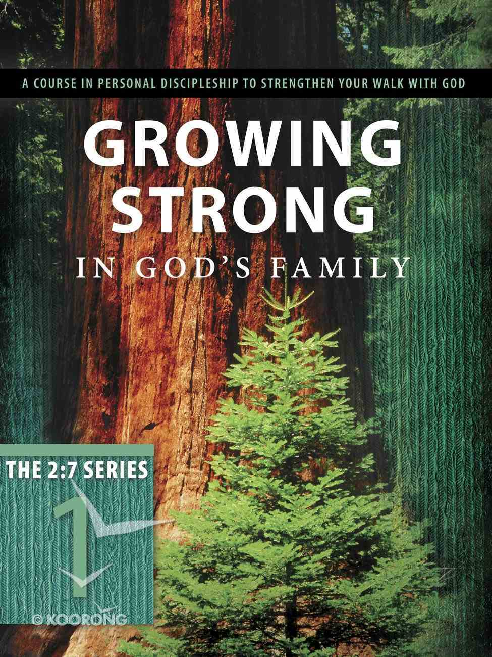 New 2: 7 Series #01  Growing Strong in God's Family (#01 in New 2 7 Series) Paperback