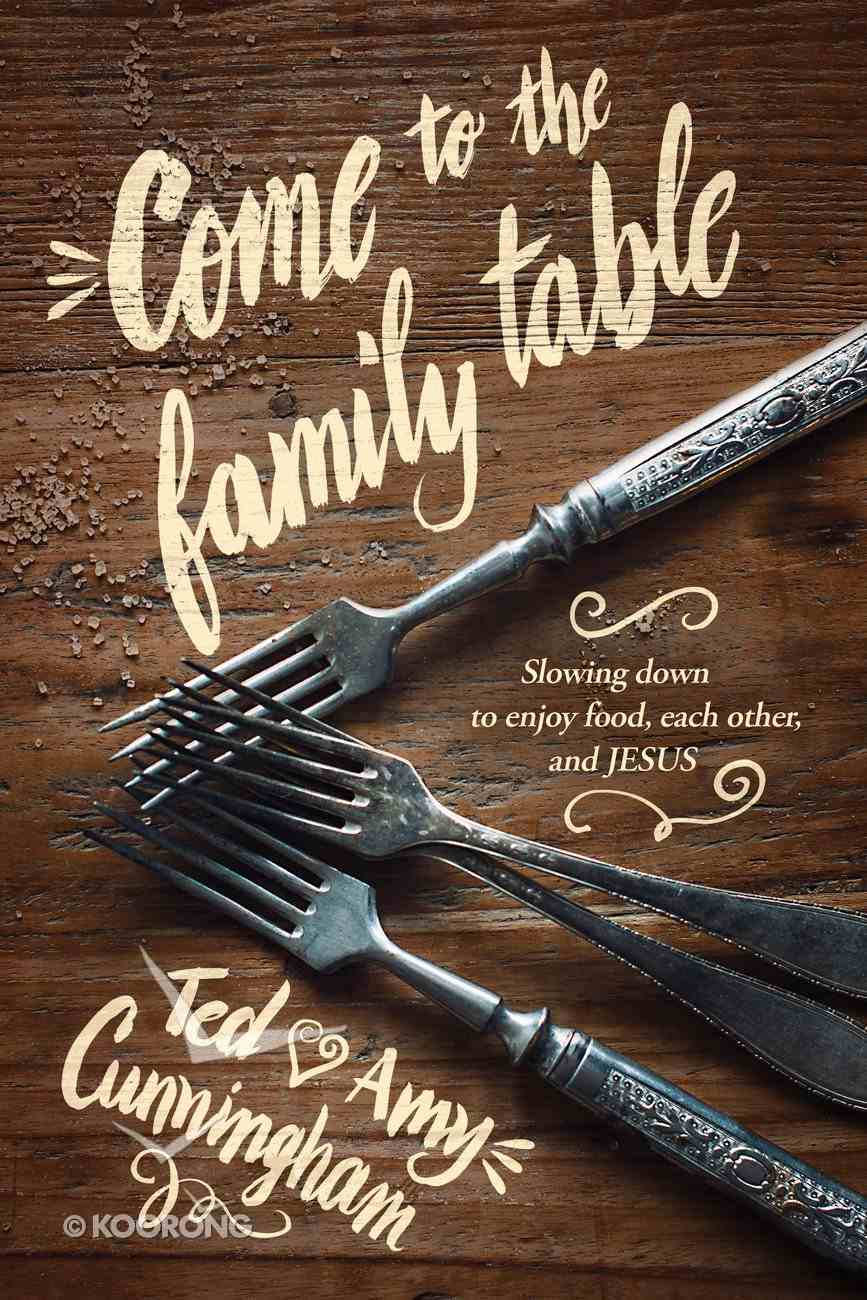 Come to the Family Table Paperback