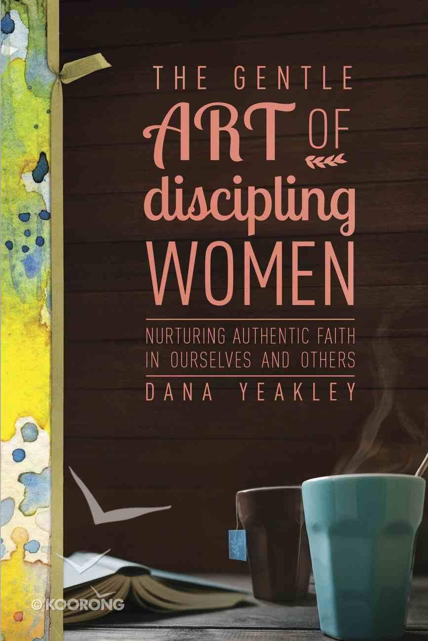 The Gentle Art of Discipling Women Paperback