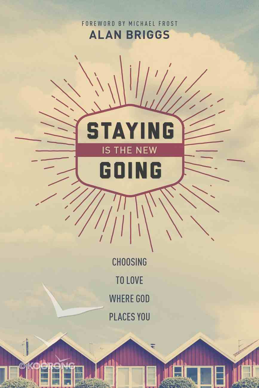 Staying is the New Going Paperback