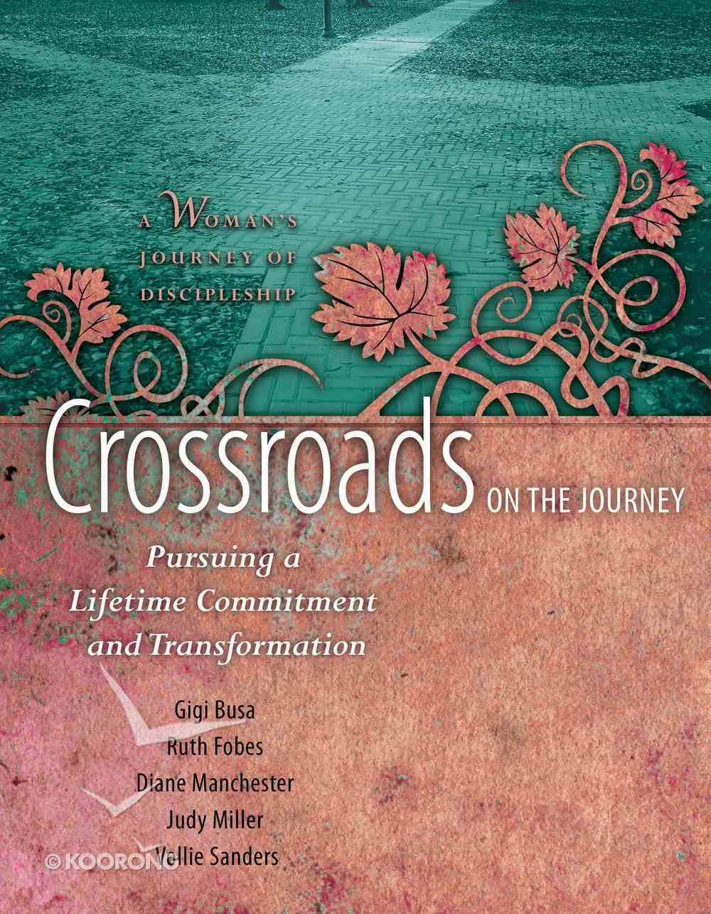 Crossroads on the Journey: Pursuing a Lifetime Commitment and Transformation Paperback