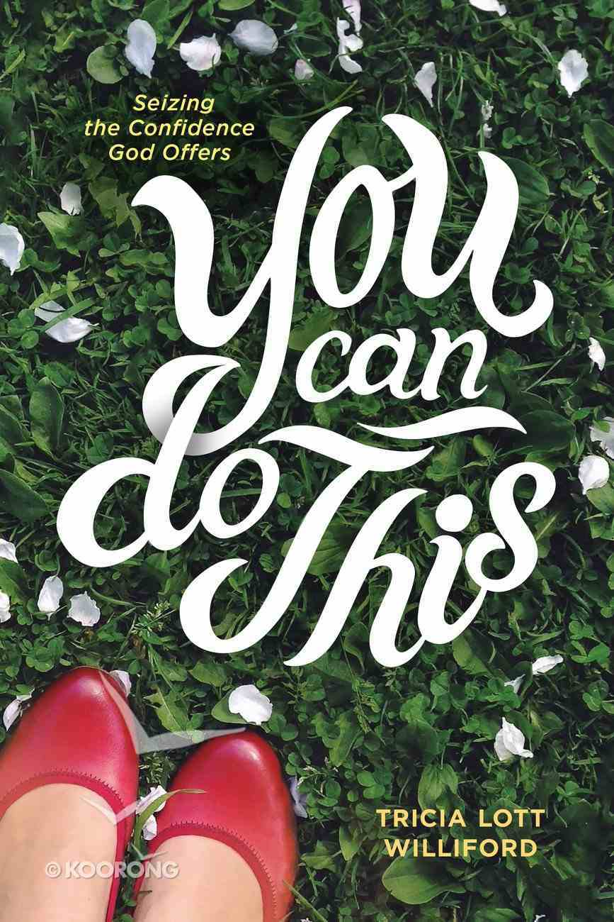 You Can Do This: Seizing the Confidence God Offers Paperback