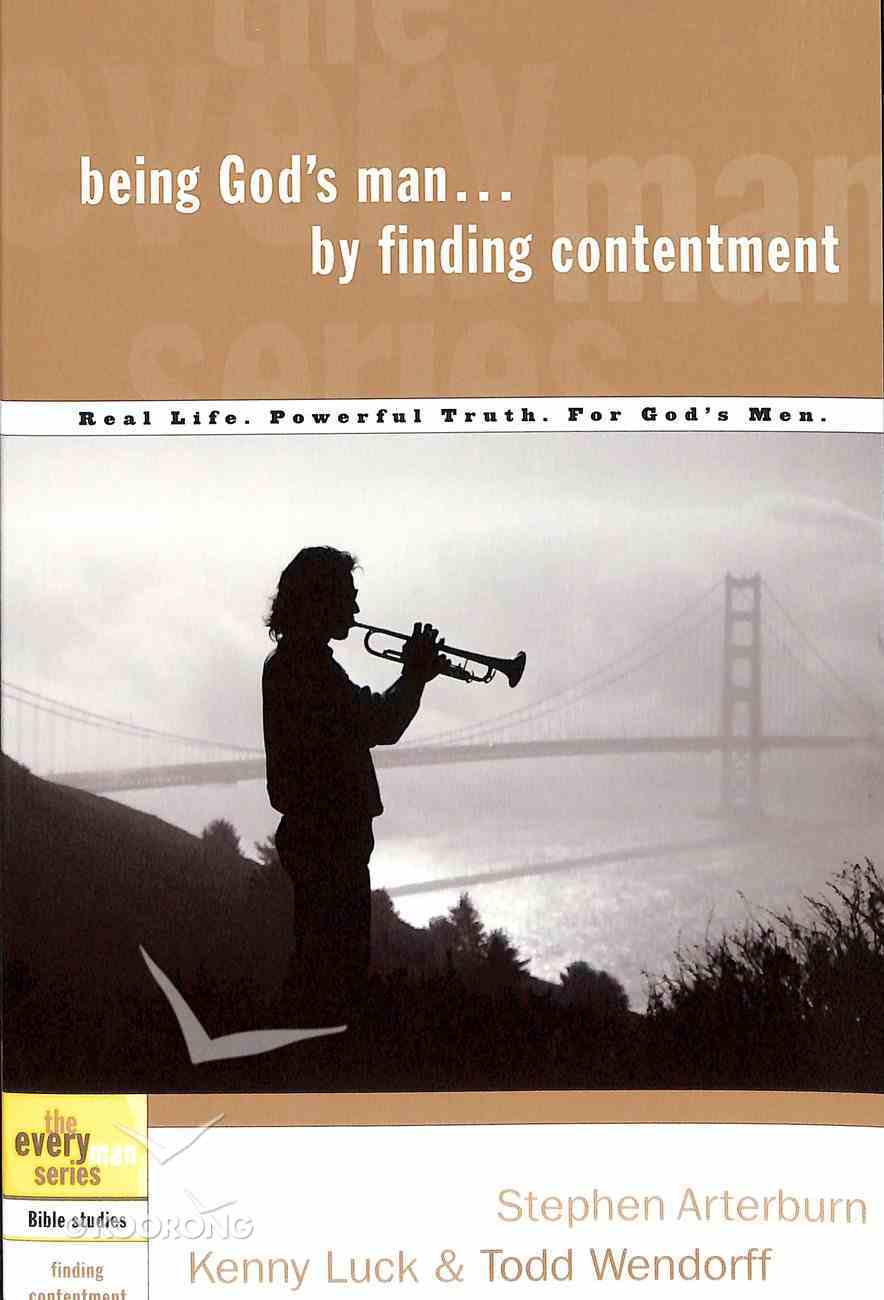 Every Man Bss: Being God's Man By Finding Contentment (Every Man Bible Studies Series) Paperback
