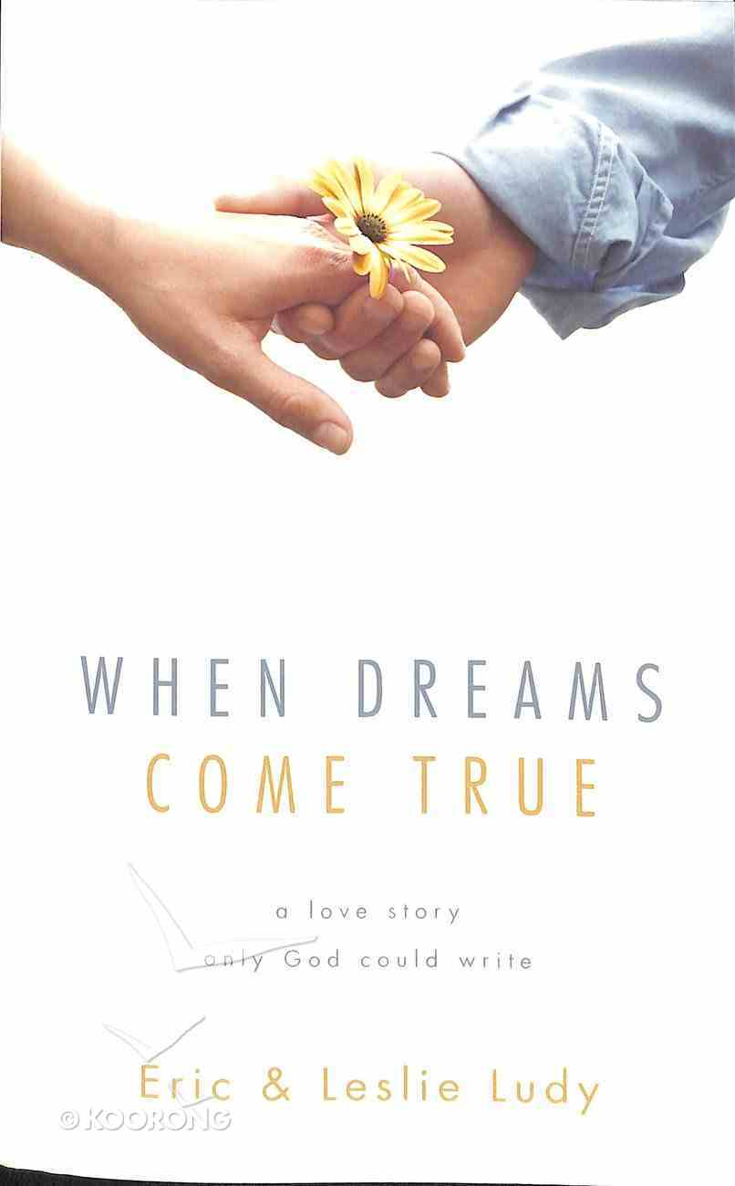 When Dreams Come True: A Love Story Only God Could Write Paperback