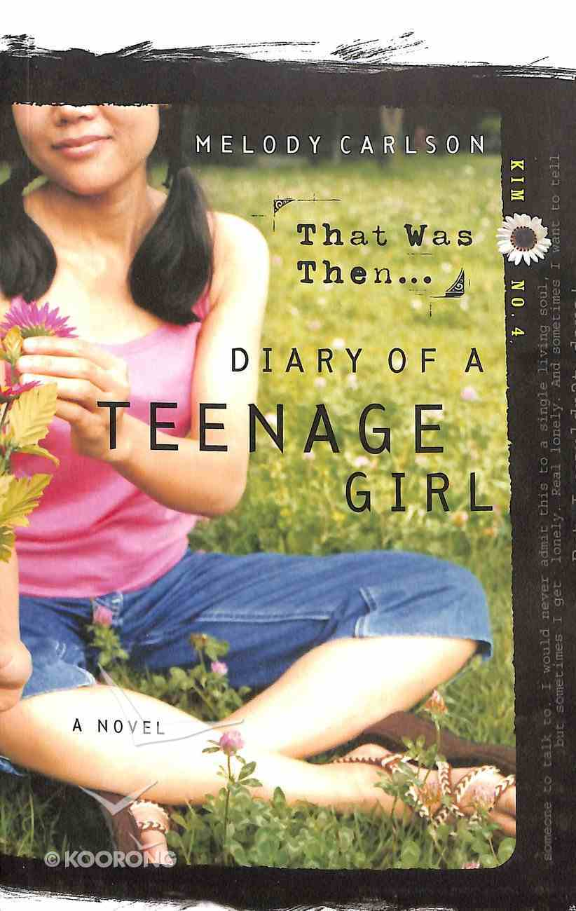 That Was Then... (#04 in Diary Of A Teenage Girl: Kim Series) Paperback