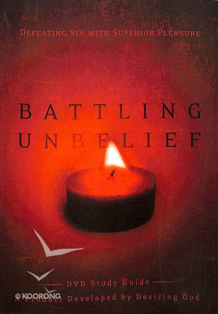 Battling Unbelief (Study Guide) Paperback