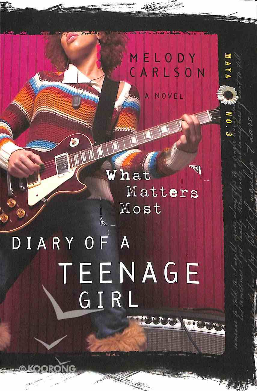 What Matters Most (#03 in Diary Of A Teenage Girl, Maya Series) Paperback