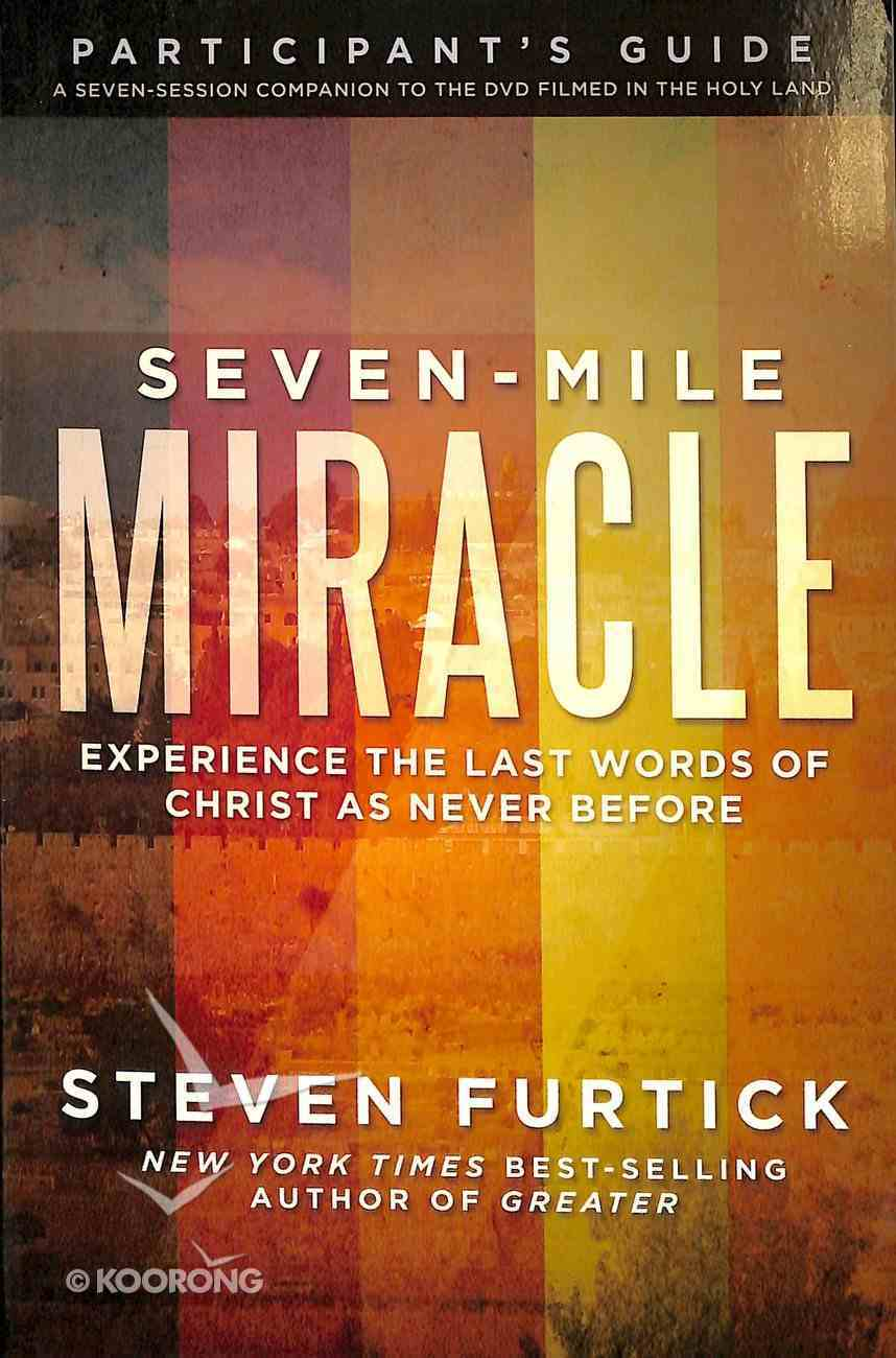 Seven-Mile Miracle (Participant's Guide) (Seven-mile Miracle Series) Paperback