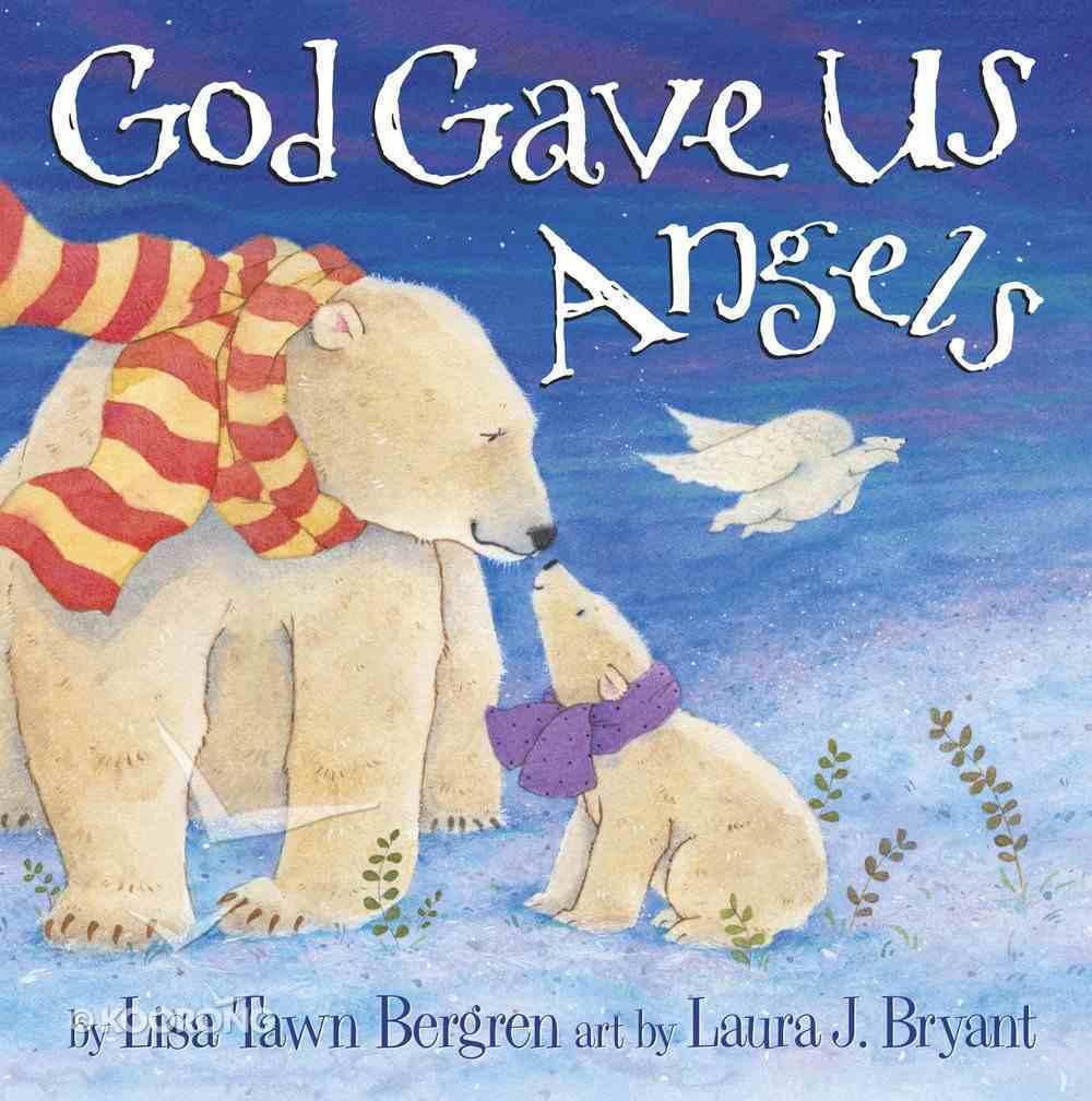 God Gave Us Angels (God Gave Us Series) Hardback