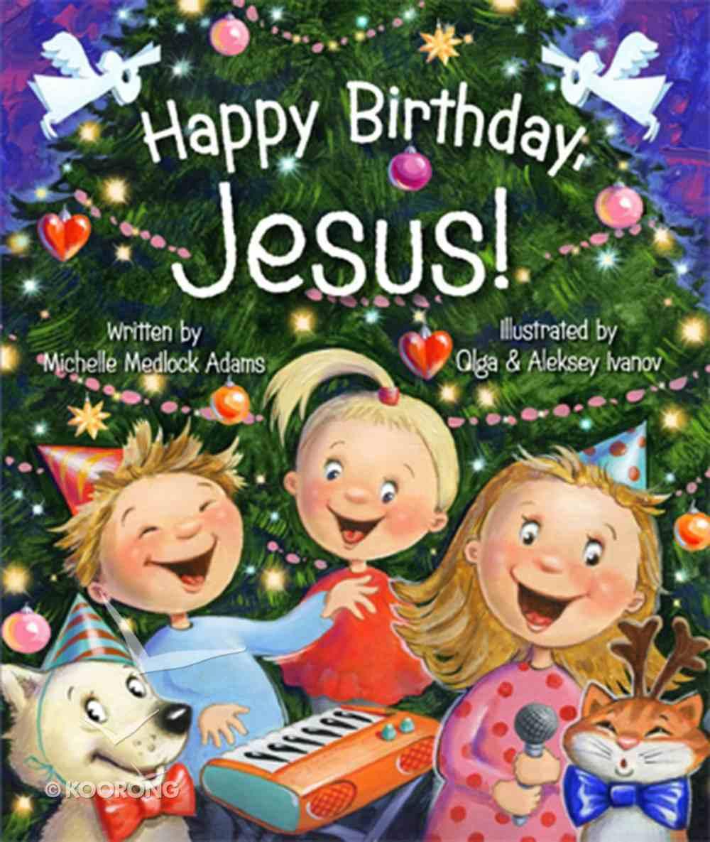 Happy Birthday Jesus! Board Book