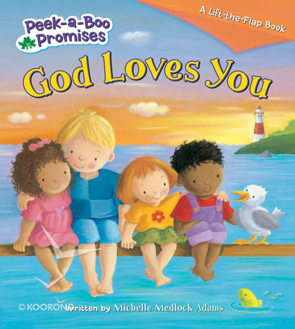 God Loves You (Peek-a-boo Promises Series) Board Book