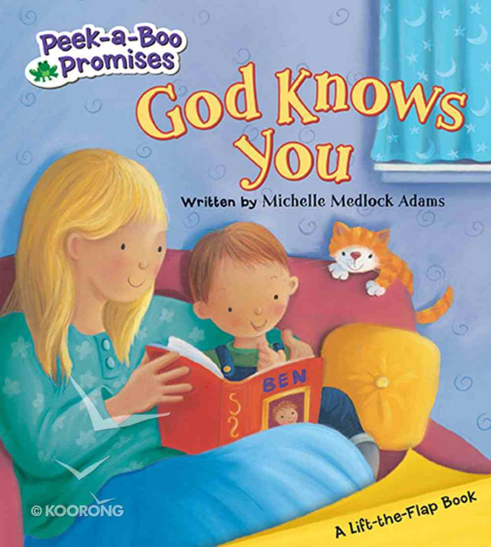 God Knows You (Peek-a-boo Promises Series) Board Book
