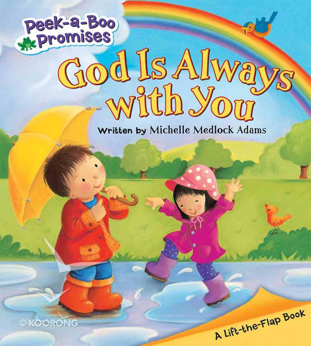 God is Always With You (Peek-a-boo Promises Series) Board Book