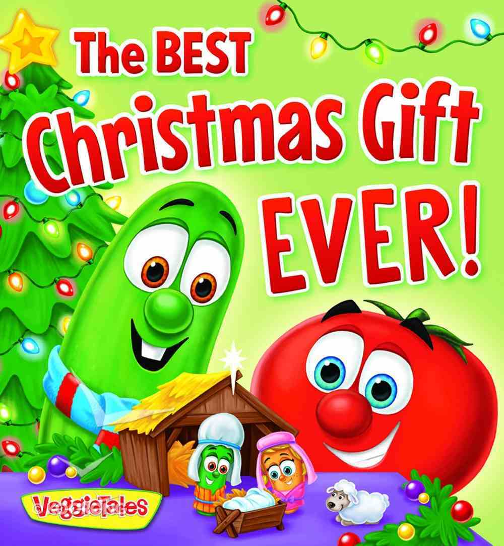The Best Christmas Gift Ever (Veggie Tales (Veggietales) Series) Board Book